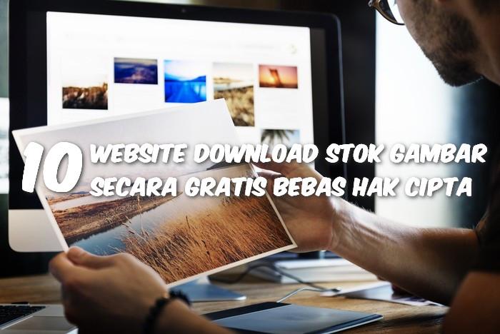 10 Website Download Stok Gambar Secara Gratis Bebas Hak Cipta