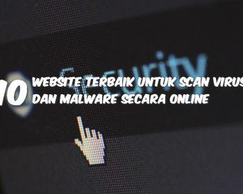 10 Website Terbaik Untuk Scan Virus Dan Malware Secara Online