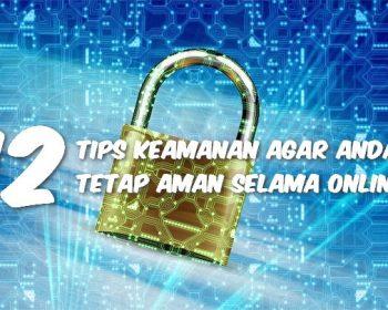 12 Tips Keamanan Agar Anda Tetap Aman Selama Online