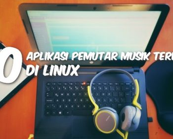 10 Aplikasi Pemutar Musik Terbaik Di Linux