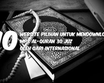 10 Website Pilihan Untuk Mendownload MP3 Al-Quran 30 Juz Oleh Qari Internasional