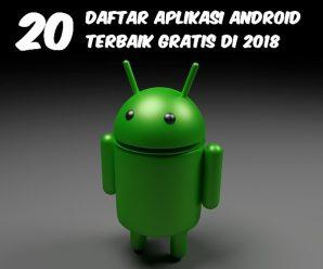 20 Daftar Aplikasi Android Terbaik Gratis Di 2018