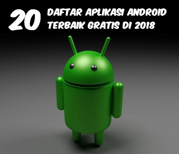 20 Daftar Aplikasi Android Terbaik