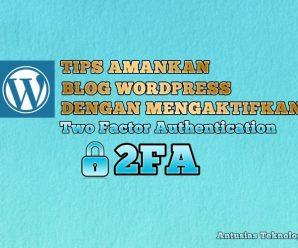Tips Amankan Blog WordPress Dengan Mengaktifkan Two Factor Authentication (2FA)