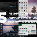 5 Pilihan Sistem Operasi Android Terbaik Untuk Desktop PC Dan Laptop