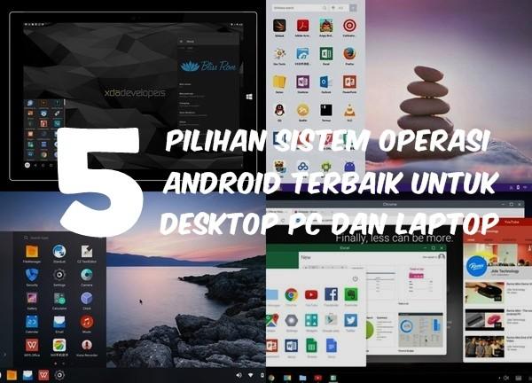 5 Pilihan Sistem Operasi Android