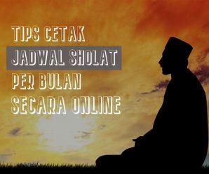 Tips Cetak Jadwal Sholat Per Bulan Secara Online