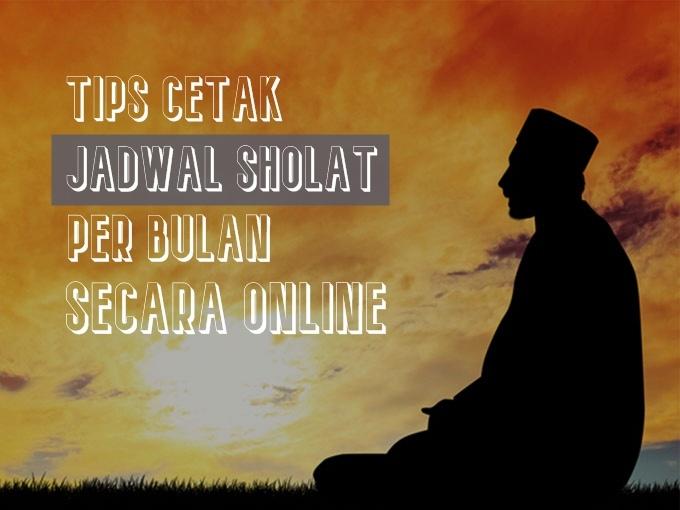 Tips Cetak Jadwal Sholat Online